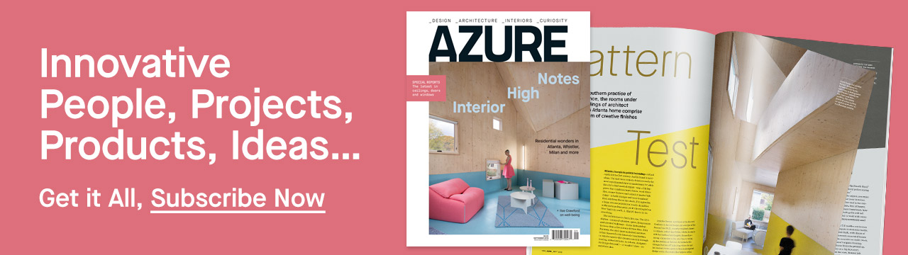 Innovative People, Projects, Products, Ideas... Get it All, Subscribe Now to AZURE
